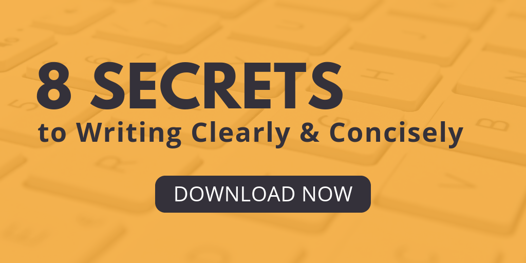 8 Secrets to Writing Clearly & Concisely