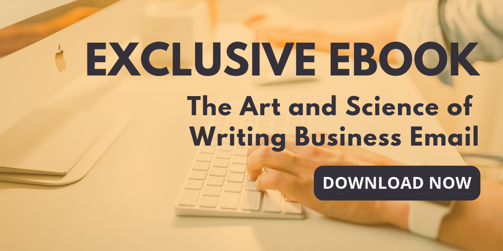 The Art and Science of  Writing Business Email