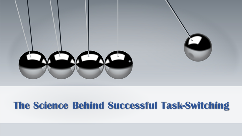 The Science Behind Successful Task-Switching
